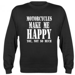 Реглан (свитшот) Motorcycles make me happy you not so much