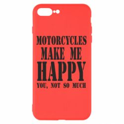 Чехол для iPhone 7 Plus Motorcycles make me happy you not so much - FatLine