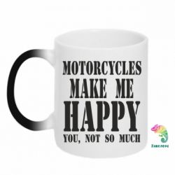 Кружка-хамелеон Motorcycles make me happy you not so much