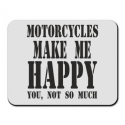 Килимок для миші Motorcycles make me happy you not so much