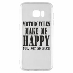 Чехол для Samsung S7 EDGE Motorcycles make me happy you not so much - FatLine