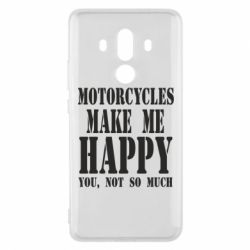 Чехол для Huawei Mate 10 Pro Motorcycles make me happy you not so much - FatLine