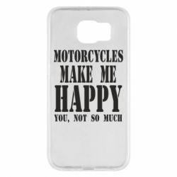 Чехол для Samsung S6 Motorcycles make me happy you not so much - FatLine