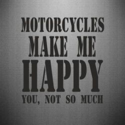 Наклейка Motorcycles make me happy you not so much - FatLine