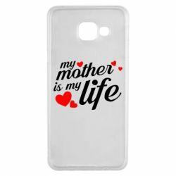 Чохол для Samsung A3 2016 Моя мати -  моє життя
