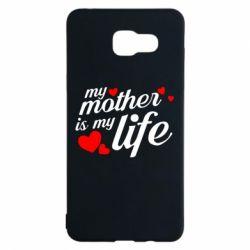 Чохол для Samsung A5 2016 Моя мати -  моє життя