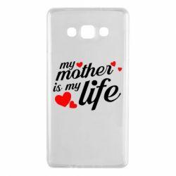 Чохол для Samsung A7 2015 Моя мати -  моє життя