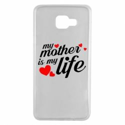 Чохол для Samsung A7 2016 Моя мати -  моє життя