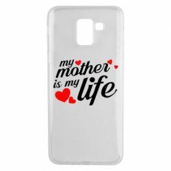 Чохол для Samsung J6 Моя мати -  моє життя