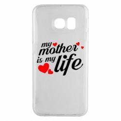 Чохол для Samsung S6 EDGE Моя мати -  моє життя