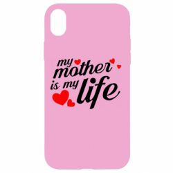 Чохол для iPhone XR Моя мати -  моє життя