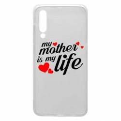 Чохол для Xiaomi Mi9 Моя мати -  моє життя