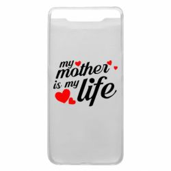 Чохол для Samsung A80 Моя мати -  моє життя