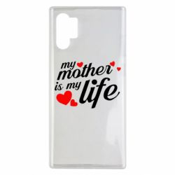 Чохол для Samsung Note 10 Plus Моя мати -  моє життя