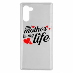 Чохол для Samsung Note 10 Моя мати -  моє життя