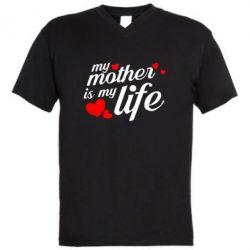 Чоловіча футболка з V-подібним вирізом Моя мати -  моє життя