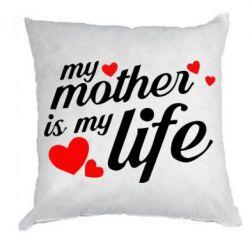Подушка Моя мати -  моє життя