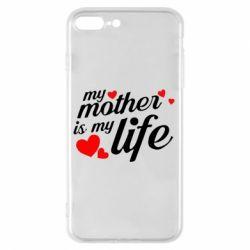 Чохол для iPhone 7 Plus Моя мати -  моє життя