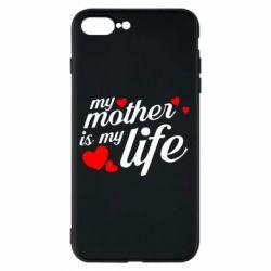 Чохол для iPhone 8 Plus Моя мати -  моє життя