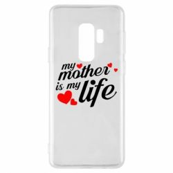 Чохол для Samsung S9+ Моя мати -  моє життя