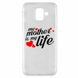 Чохол для Samsung A6 2018 Моя мати -  моє життя