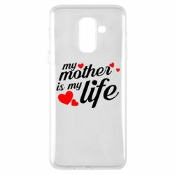 Чохол для Samsung A6+ 2018 Моя мати -  моє життя