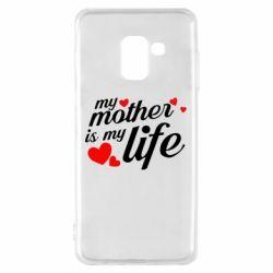 Чохол для Samsung A8 2018 Моя мати -  моє життя