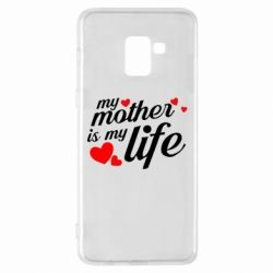 Чохол для Samsung A8+ 2018 Моя мати -  моє життя