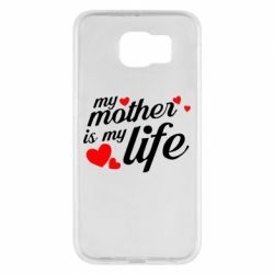 Чохол для Samsung S6 Моя мати -  моє життя