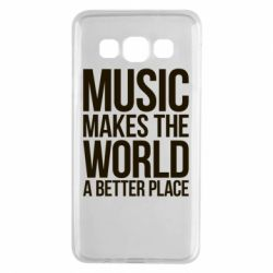 Чехол для Samsung A3 2015 Music makes the world a better place - FatLine