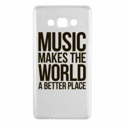 Чехол для Samsung A7 2015 Music makes the world a better place - FatLine