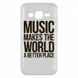 Чехол для Samsung J2 2015 Music makes the world a better place - FatLine