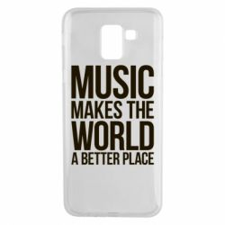 Чехол для Samsung J6 Music makes the world a better place - FatLine