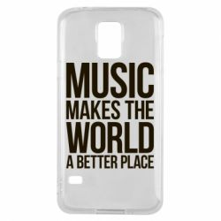 Чехол для Samsung S5 Music makes the world a better place - FatLine