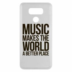 Чехол для LG G6 Music makes the world a better place - FatLine
