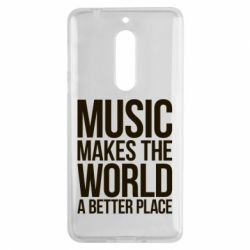 Чехол для Nokia 5 Music makes the world a better place - FatLine