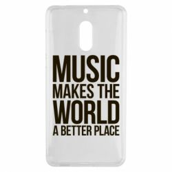 Чехол для Nokia 6 Music makes the world a better place - FatLine