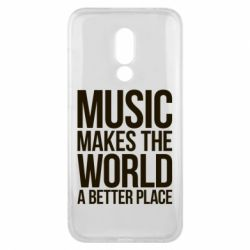 Чехол для Meizu 16x Music makes the world a better place - FatLine