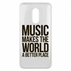 Чехол для Meizu 16 plus Music makes the world a better place - FatLine