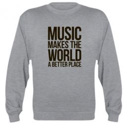 Реглан (свитшот) Music makes the world a better place - FatLine