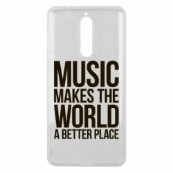 Чехол для Nokia 8 Music makes the world a better place - FatLine