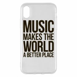 Чехол для iPhone X Music makes the world a better place - FatLine