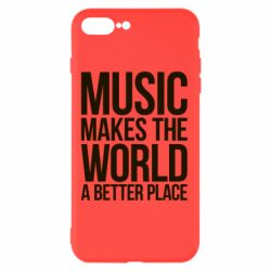 Чехол для iPhone 7 Plus Music makes the world a better place - FatLine