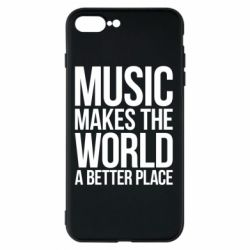 Чехол для iPhone 8 Plus Music makes the world a better place - FatLine