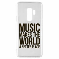 Чехол для Samsung S9+ Music makes the world a better place - FatLine