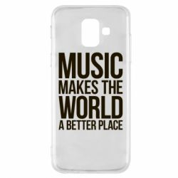 Чехол для Samsung A6 2018 Music makes the world a better place - FatLine