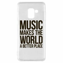 Чехол для Samsung A8 2018 Music makes the world a better place - FatLine