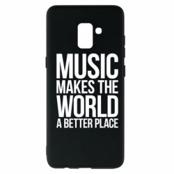 Чехол для Samsung A8+ 2018 Music makes the world a better place - FatLine