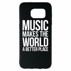 Чехол для Samsung S7 EDGE Music makes the world a better place - FatLine