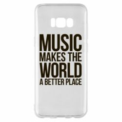 Чехол для Samsung S8+ Music makes the world a better place - FatLine